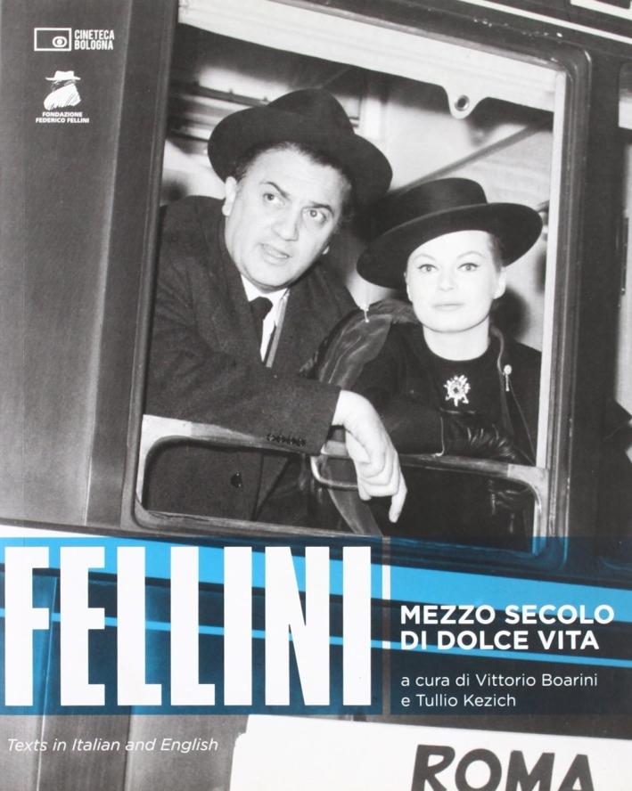 Fellini. Mezzo Secolo di Dolce Vita