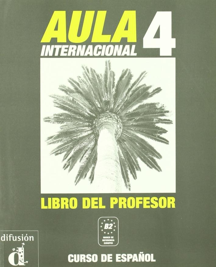 Aula internacional. Libro del profesor. Vol. 4.