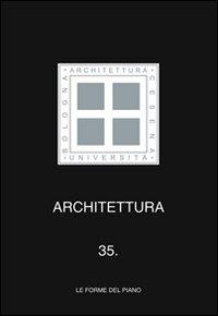 Architettura. Vol. 35: le Forme del Piano