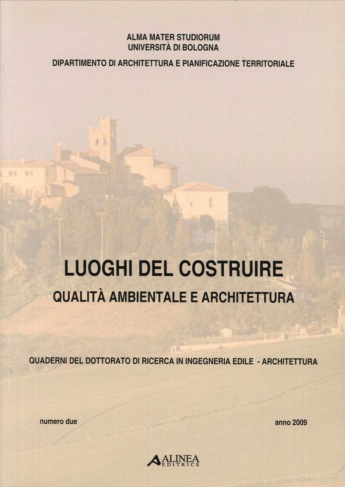 Luoghi del Costruire. Qualità Ambientale e Architettura