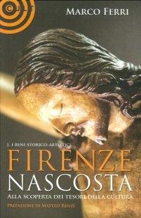 Firenze Nascosta... Alla Scoperta dei Tesori della Cultura