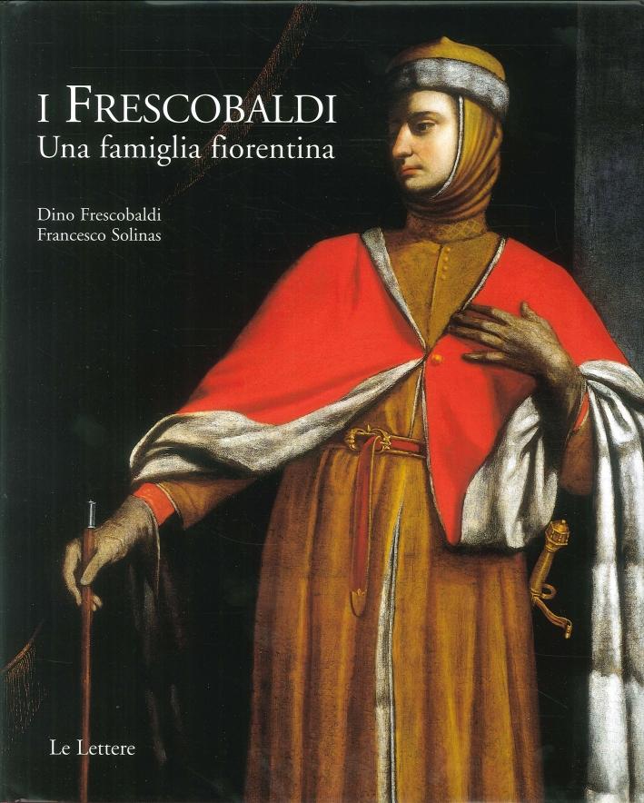 I Frescobaldi. Una famiglia fiorentina