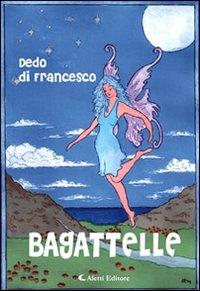 Bagattelle. Racconti italiani e altre storie