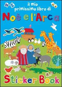 Il mio primissimo libro di Noè e l'Arca. Con adesivi. Ediz. illustrata