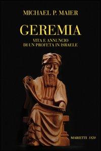 Geremia. Vita e annuncio di un profeta di Israele