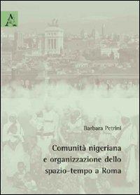 Comunità nigeriana e organizzazione dello spazio-tempo a Roma