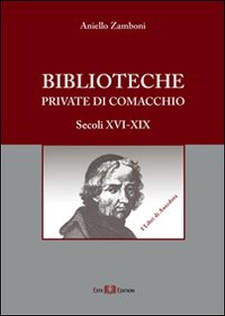 Biblioteche private di Comacchio. Secoli XVI-XIX