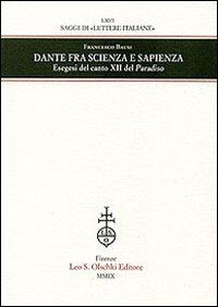 Dante fra scienza e sapienza. Esegesi del canto XII del Paradiso