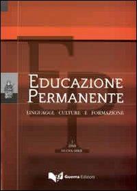 Educazione permanente. Linguaggi, culture e formazione (2008). Nuova serie. Vol. 1