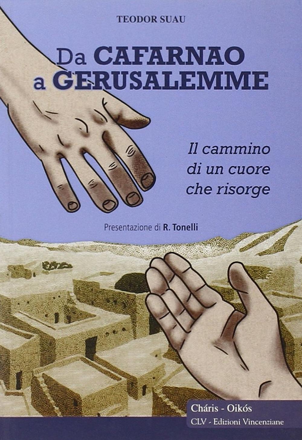 Da Cafarnao a Gerusalemme. Il cammino di un cuore che risorge