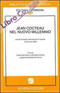 Jean Cocteau nel nuovo millennio. Atti del convegno internazionale di Caserta (27-28 marzo 2009)