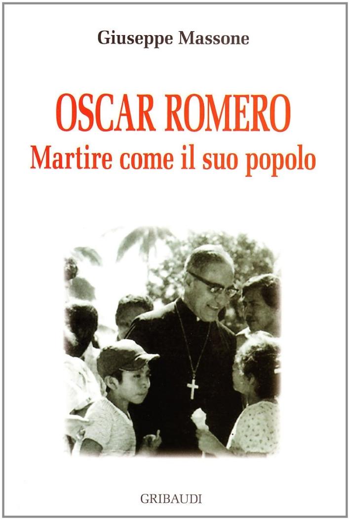 Oscar A. Romeo. Martire come il suo popolo