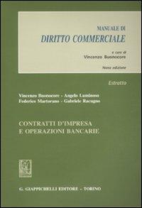 Contratti d'impresa e operazioni bancarie. Manuale di diritto commerciale. Estratto