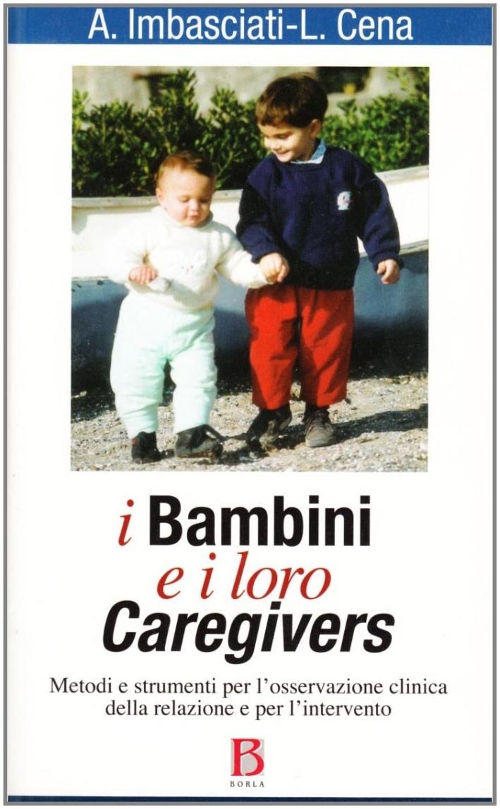 I bambini e i loro caregivers. Metodi e strumenti per l'osservazione clinica della relazione e per l'intervento