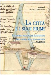 La città e i suoi fiumi. Il cammino delle acque beneventane nella storia della sua comunità (secc. XVII-XX)