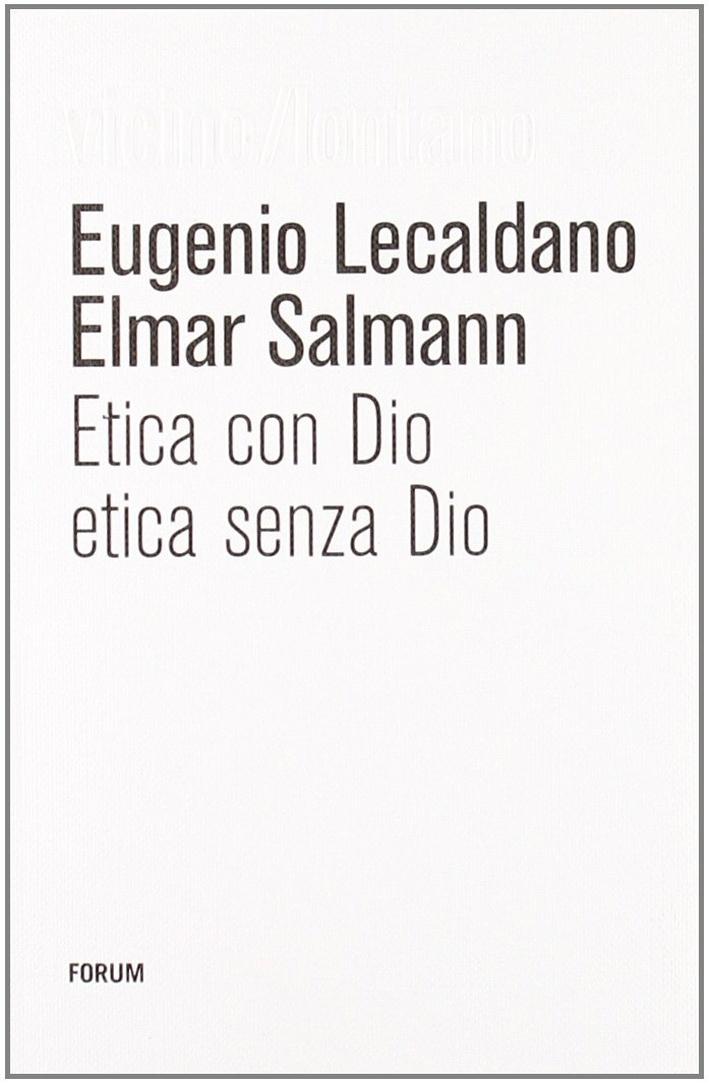 Etica con Dio, etica senza Dio
