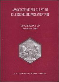 Associazione per gli studi e le ricerche parlamentari. Vol. 19: Seminario (2008)