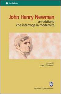 John Henry Newman. Un cristiano che interroga la modernità