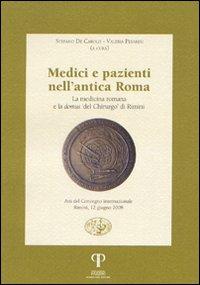Medici e Pazienti nell'Antica Roma. La Medicina Romana e la Domus