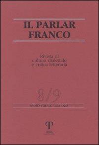 Il parlar franco. Rivista di cultura dialettale e critica letteraria vol. 8-9