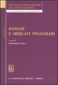 Trattato di diritto privato dell'Unione Europea. Vol. 8: Banche e mercati finanziari