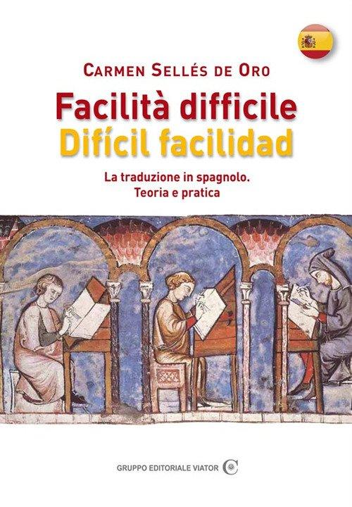 Facilità difficile. Difícil facilidad. La traduzione in spagnolo. Teoria e pratica