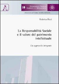 La responsabilità sociale e il valore del patrimonio intellettuale. Un approccio integrato