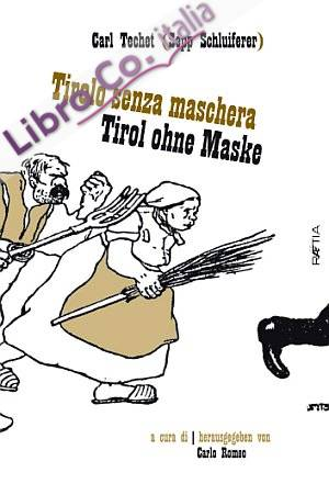 Tirolo senza maschera-Tirol ohne maske