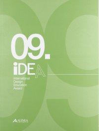Idea. International Design Education Award (2009). Ediz. italiana e inglese.