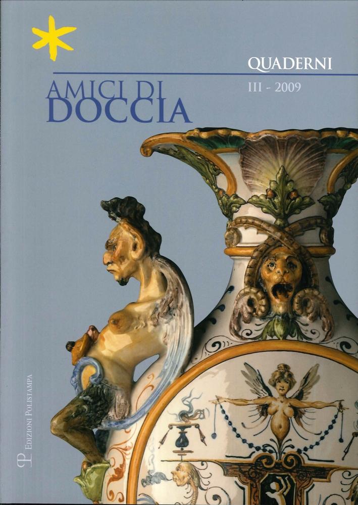 Amici di Doccia. Vol. III. Quaderni 2009