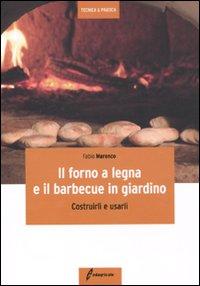 Il forno a legna e il barbecue in giardino. Costrurli e usarli