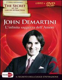L'infinita saggezza dell'amore. Il segreto della legge dell'attrazione. Con DVD