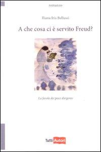 A che cosa ci è servito Freud? La favola dei pesci d'argento