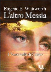 L'Altro Messia. I Nove Volti di Cristo