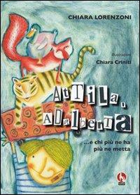 Attila e Adalberta... e chi più ne ha più ne metta. Ediz. illustrata