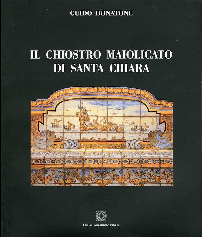 Il chiostro maiolico di Santa Chiara
