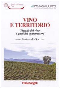Vino e territorio. Tipicità del vino e gusti del consumatore
