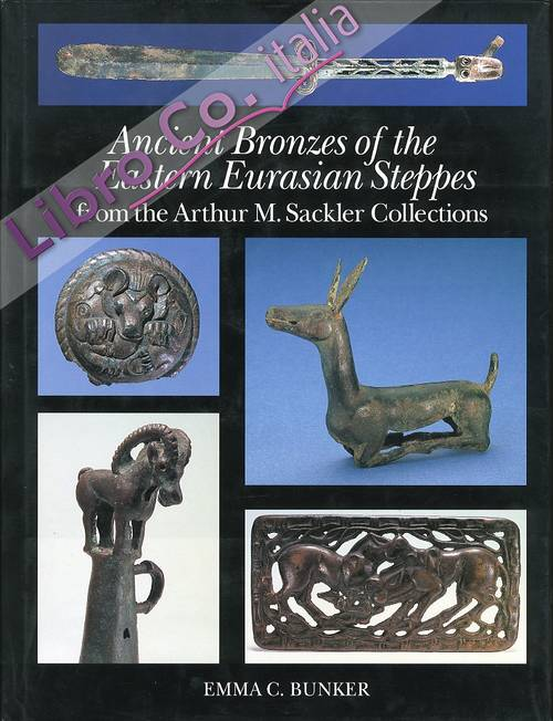 Ancient Bronzes of the Eastern Eurasian Steppes from the Arthur M. Sackler Collections.