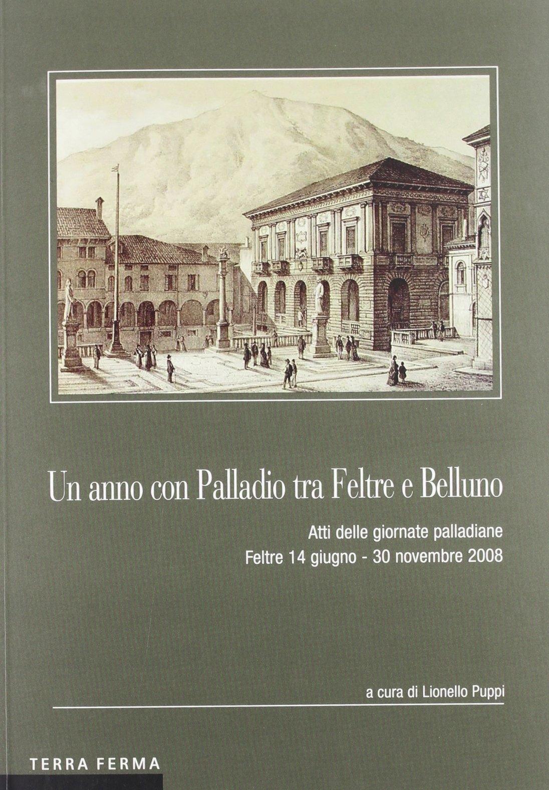 Un Anno con Palladio tra Feltre e Belluno.
