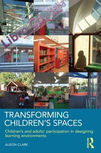 Transforming Children's Spaces.