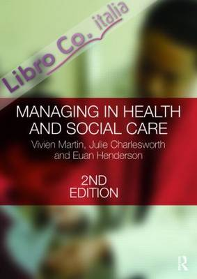 Managing in Health and Social Care.
