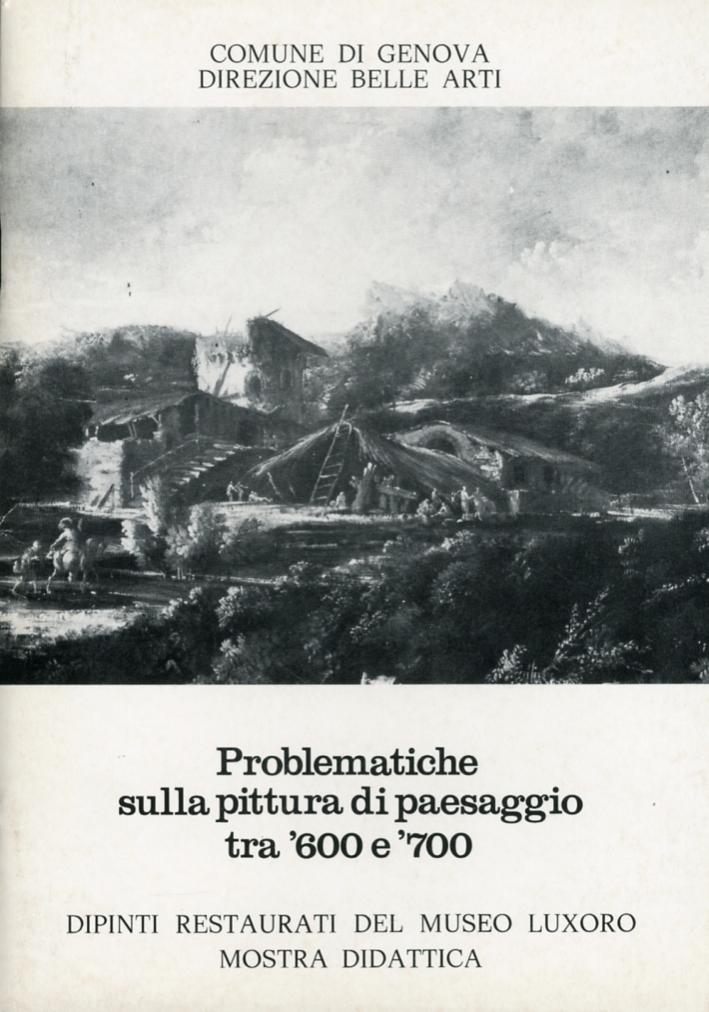 Problematiche sulla pittura di paesaggio tra '600 e '700. Dipinti restaurati del Museo Luxoro. Mostar didattica