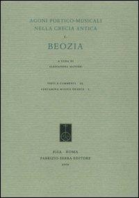 Agoni poetico-musicali nella Grecia antica. Vol. 1: Beozia.