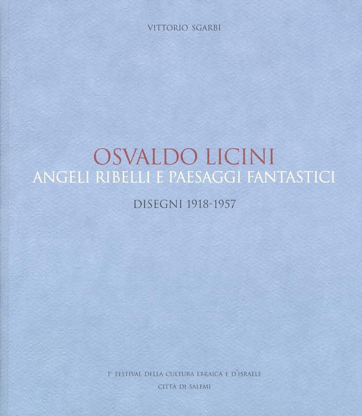 Osvaldo Licini. Angeli ribelli e paesaggi fantastici. Disegni 1918-1957