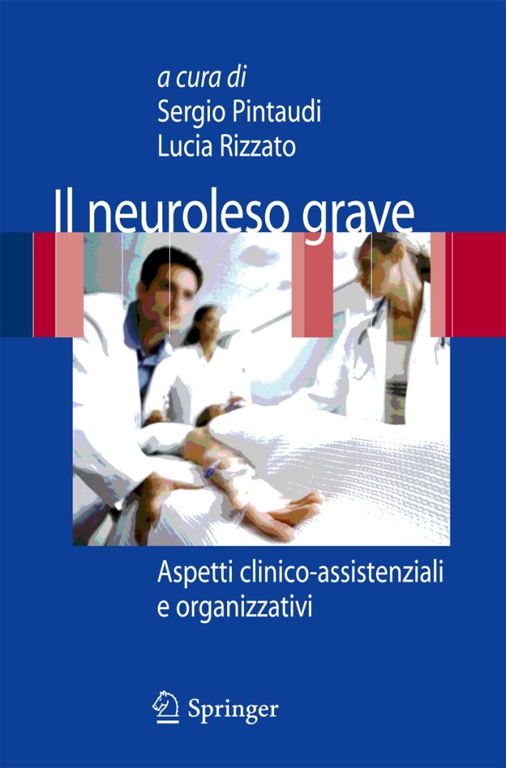 Il neuroleso grave. Aspetti clinico-assistenziali e organizzativi.