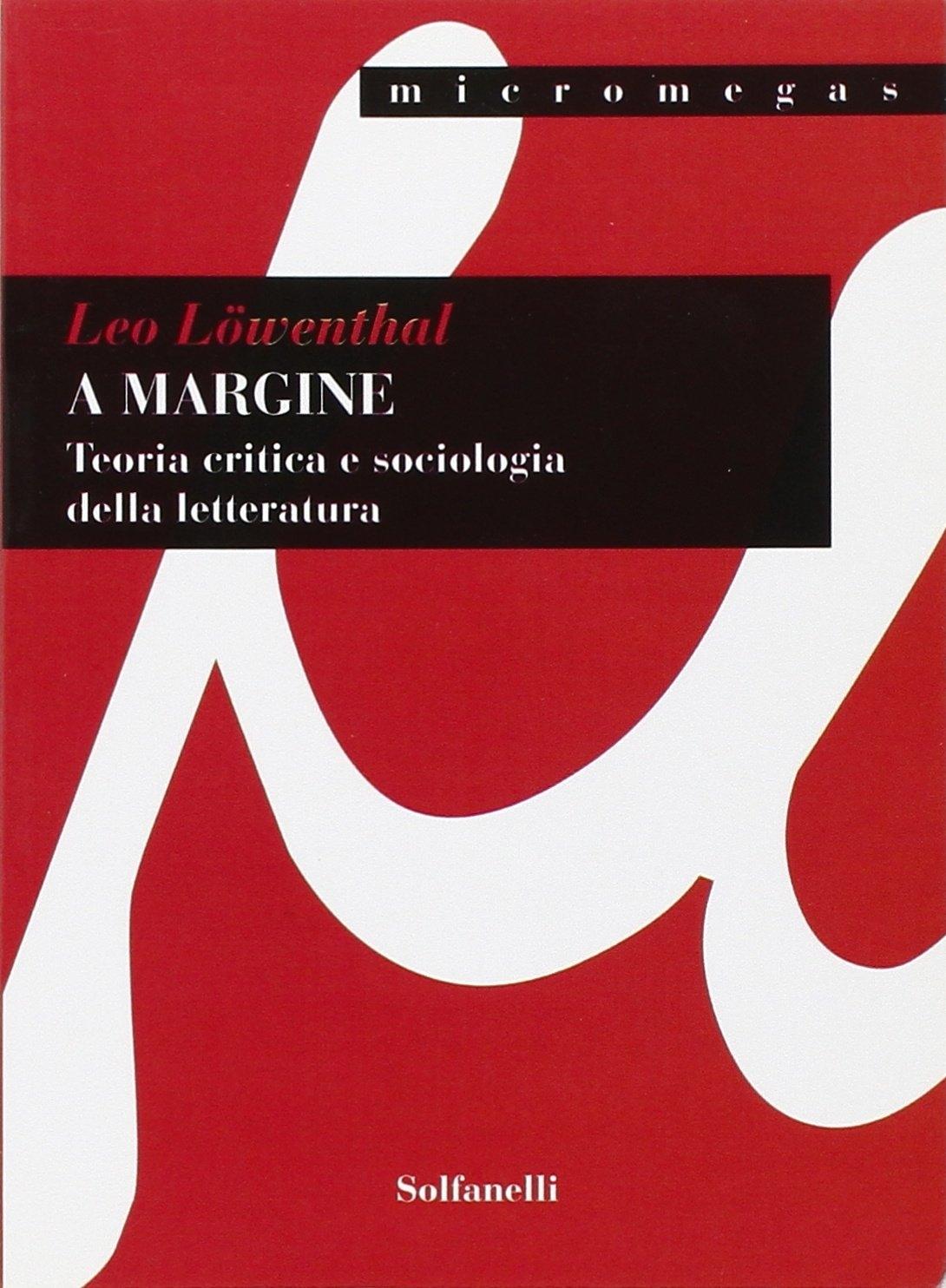 A margine. Teoria critica e sociologica della letteratura.