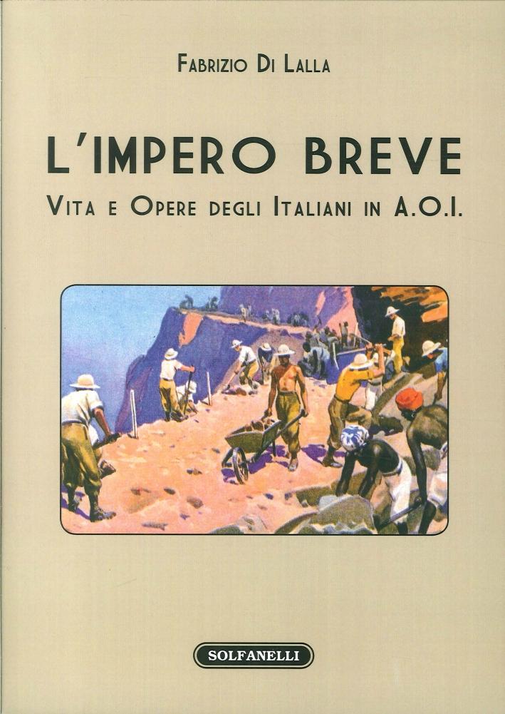 L'Impero Breve. Vita e Opere degli Italiani in A.O.I