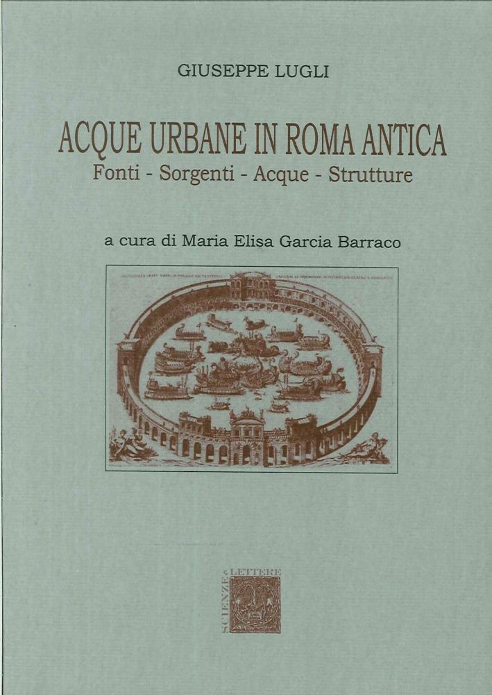 Acque Urbane in Roma Antica. Fonti, Sorgenti e Strutture