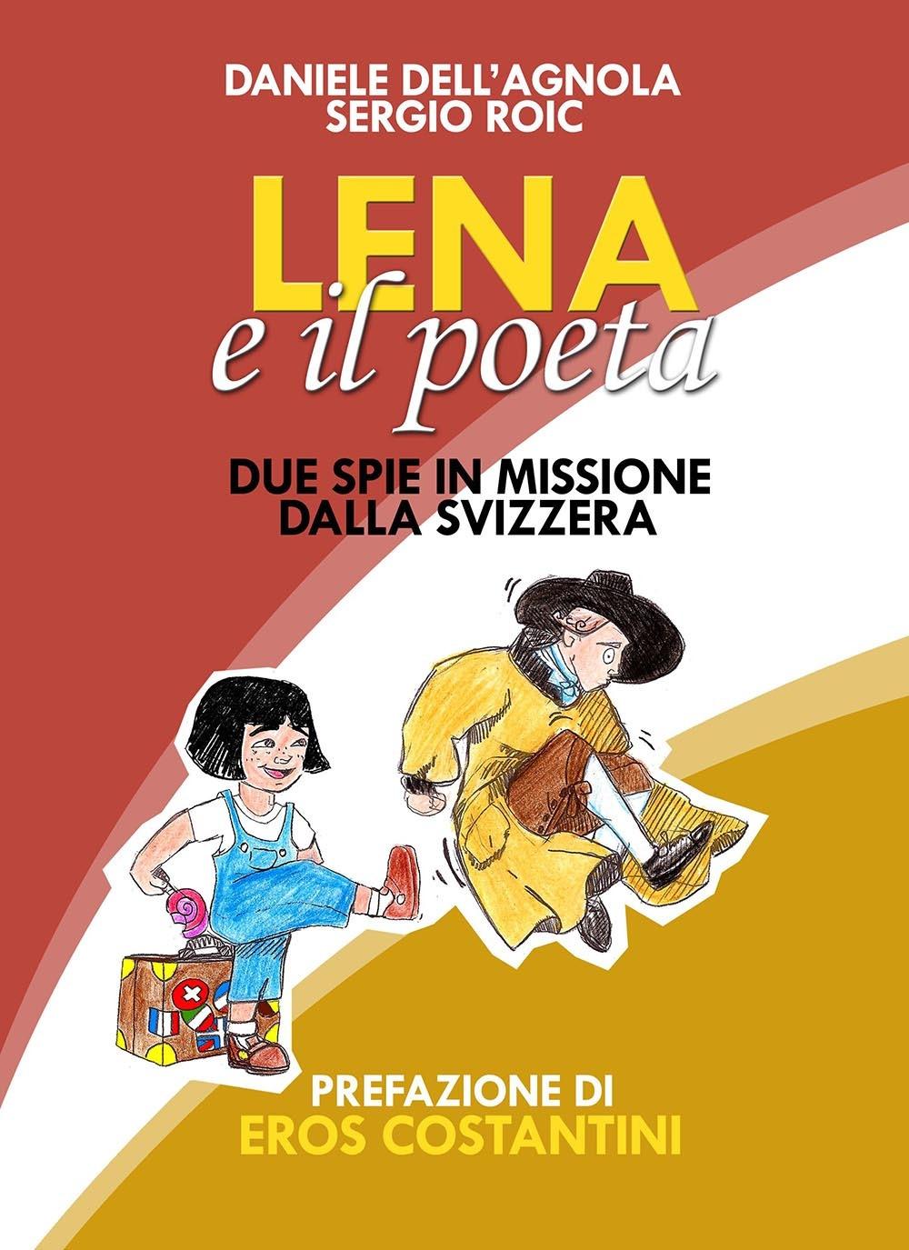 Lena e il poeta. Dalla Svizzera con furore.