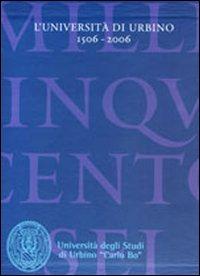 L'Università di Urbino 1506-2006: la Storiai Saperi fra Tradizione e Innovazione